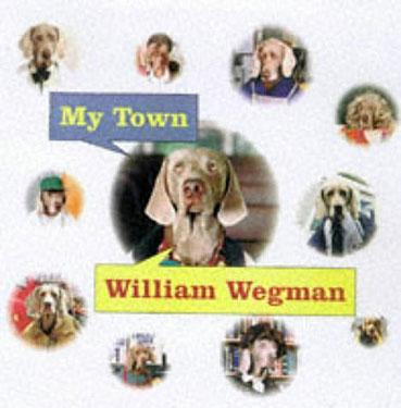 William Wegman - My Town Book 4 - £16.00
